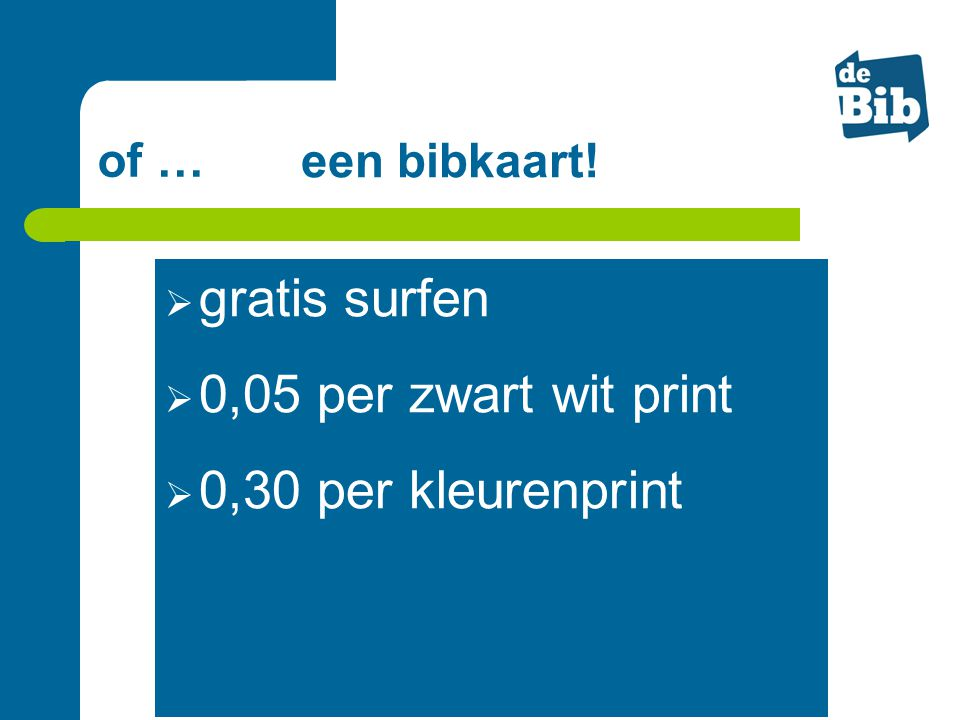 gratis surfen 0,05 per zwart wit print 0,30 per kleurenprint of …