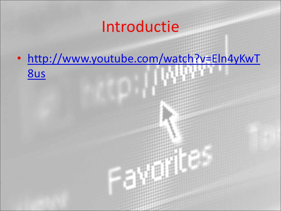 Introductie http://www.youtube.com/watch v=Eln4yKwT8us
