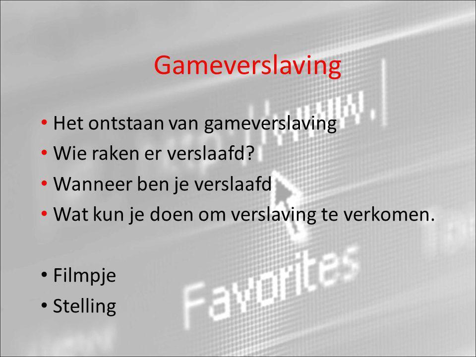 Gameverslaving Het ontstaan van gameverslaving Wie raken er verslaafd
