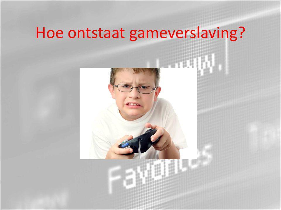 Hoe ontstaat gameverslaving