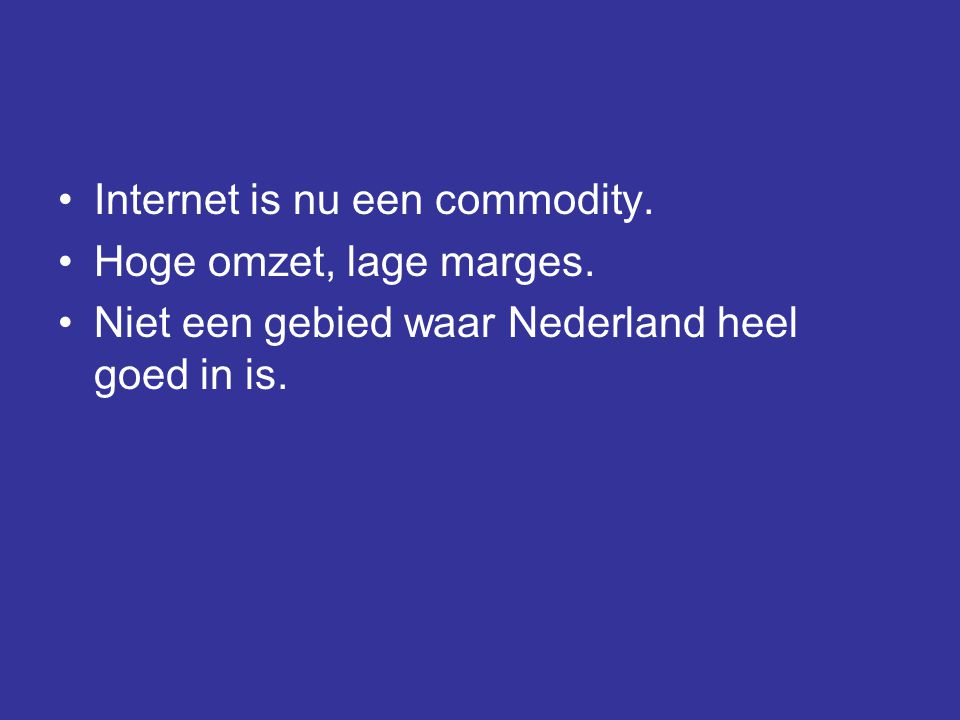 Internet is nu een commodity.