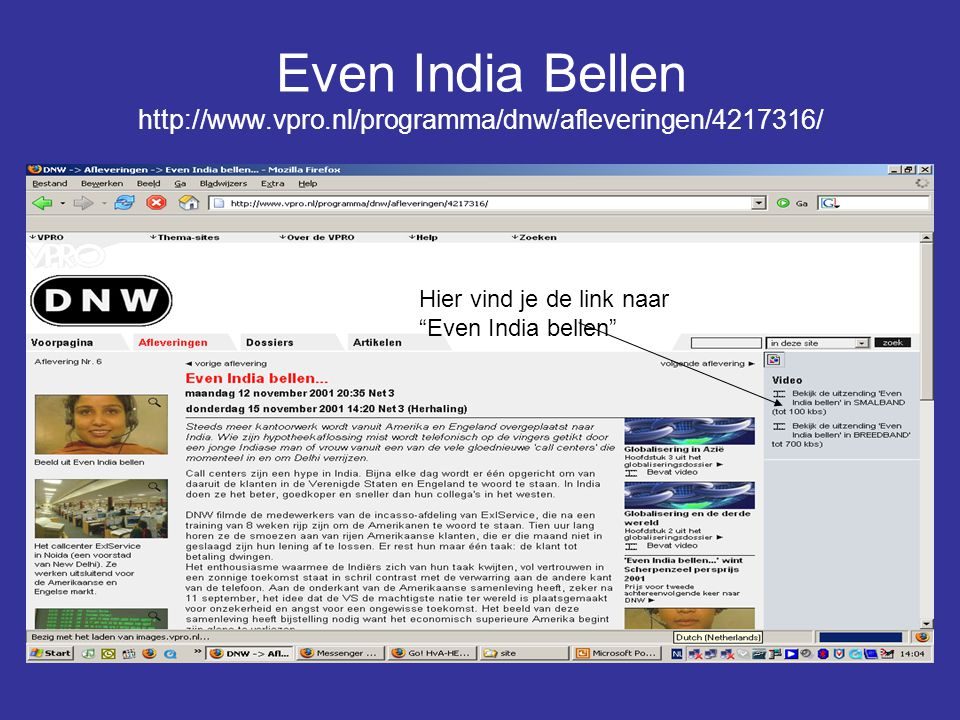 Even India Bellen http://www. vpro