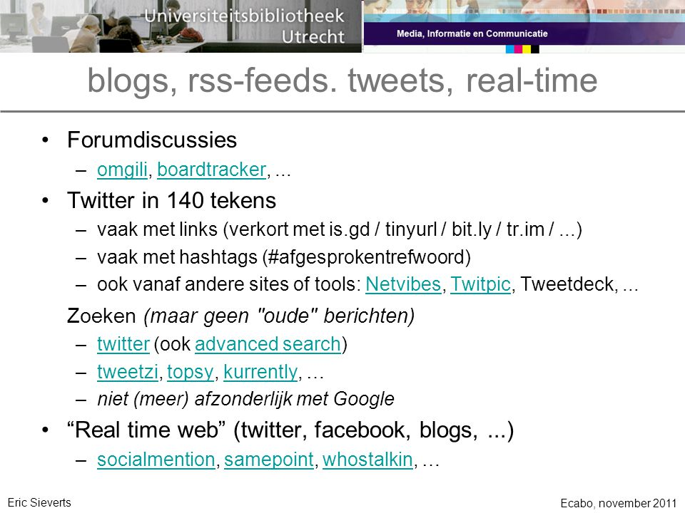 blogs, rss-feeds. tweets, real-time