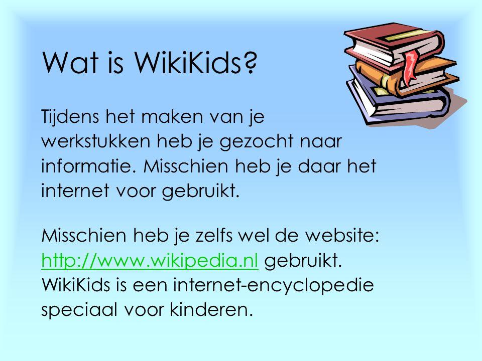 Wat is WikiKids Tijdens het maken van je