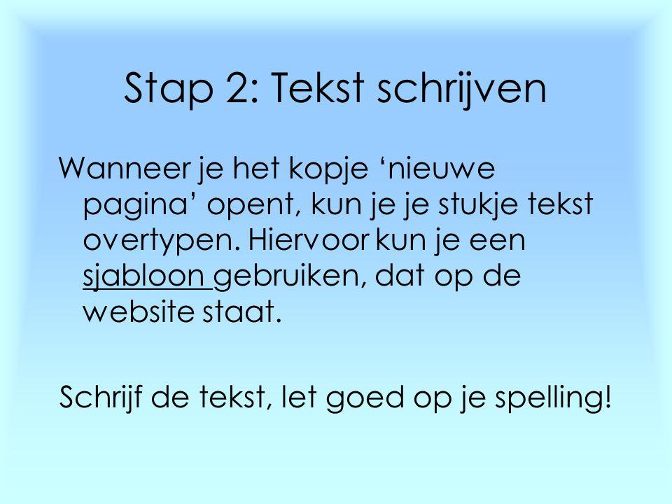 Schrijf de tekst, let goed op je spelling!
