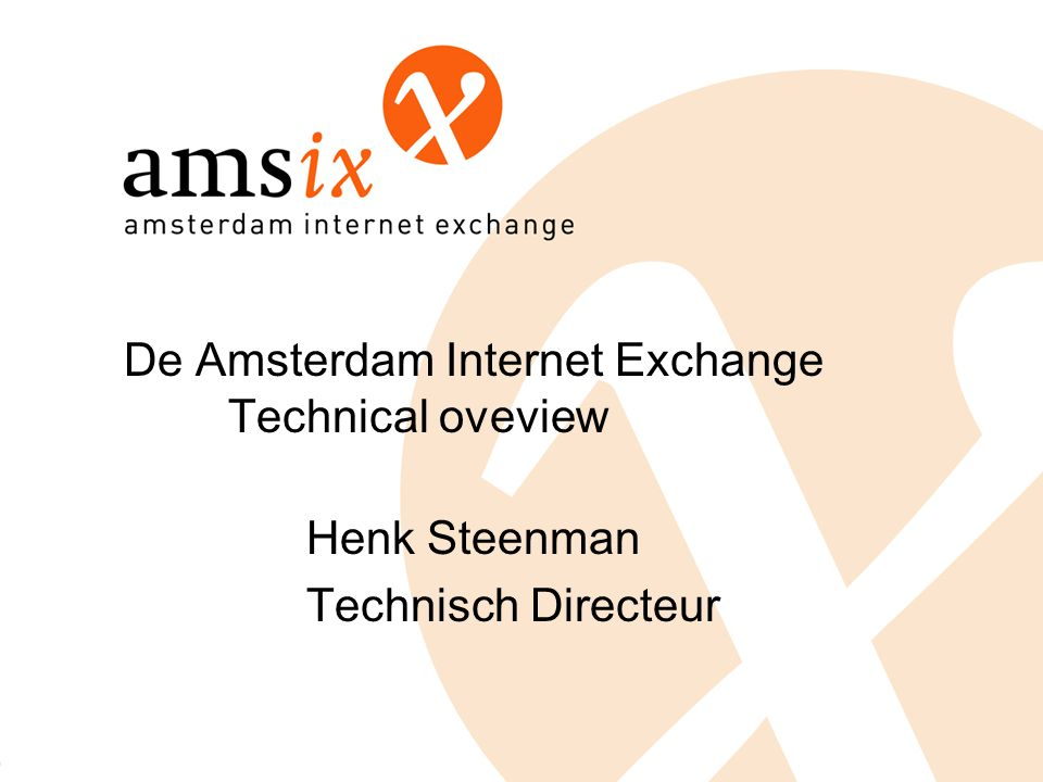 De Amsterdam Internet Exchange Technical oveview