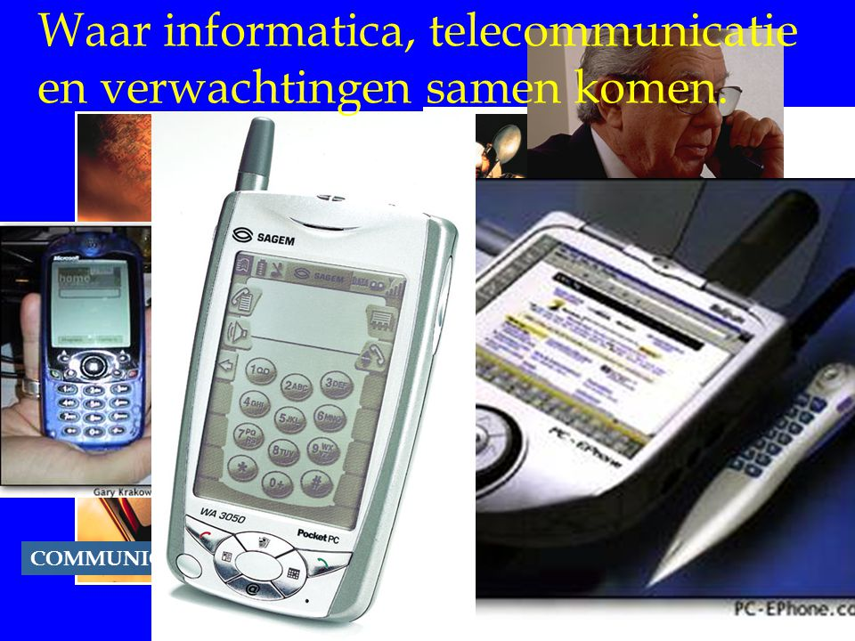 Waar informatica, telecommunicatie en verwachtingen samen komen.