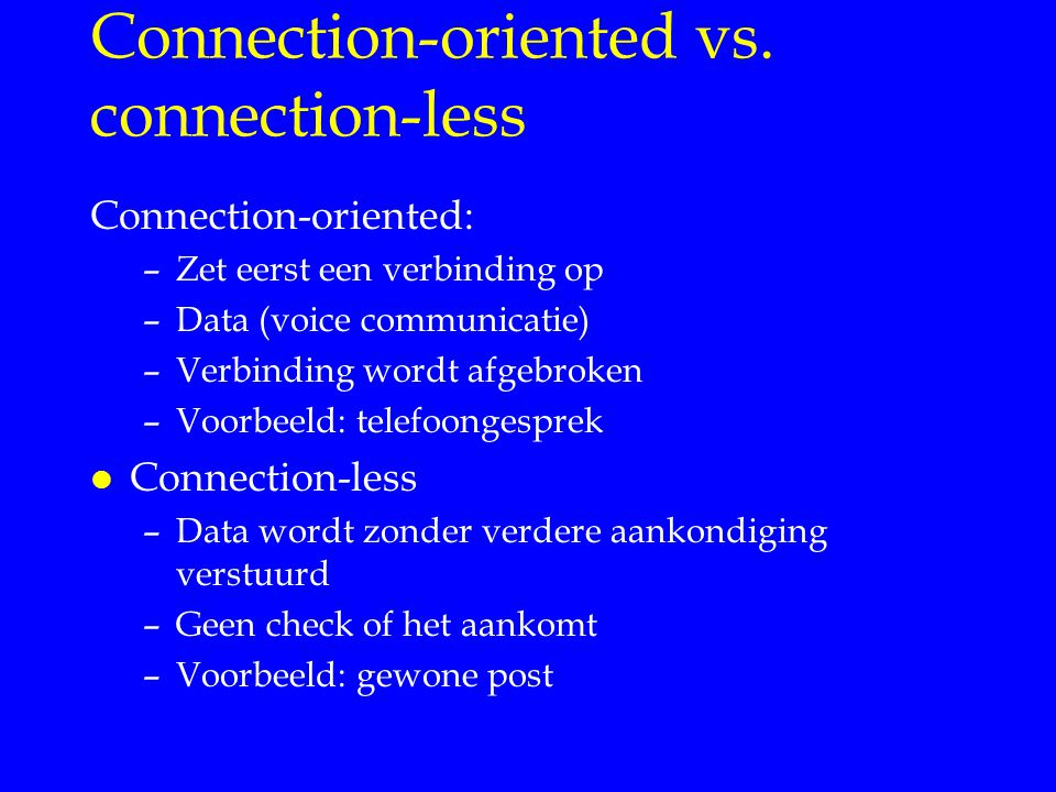 Connection-oriented vs. connection-less