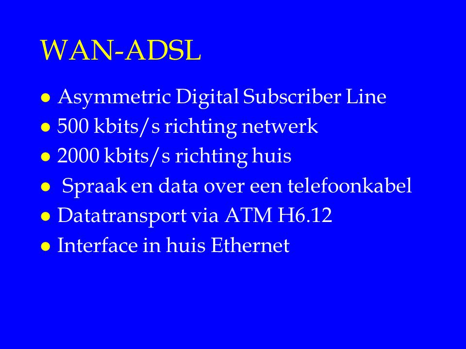 WAN-ADSL Asymmetric Digital Subscriber Line
