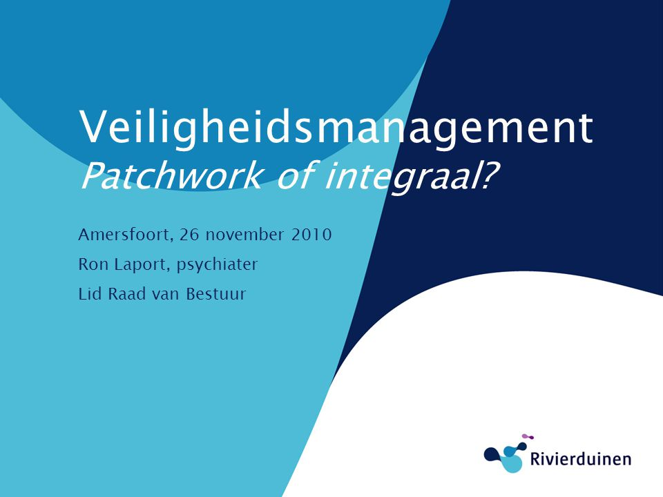 Veiligheidsmanagement Patchwork of integraal