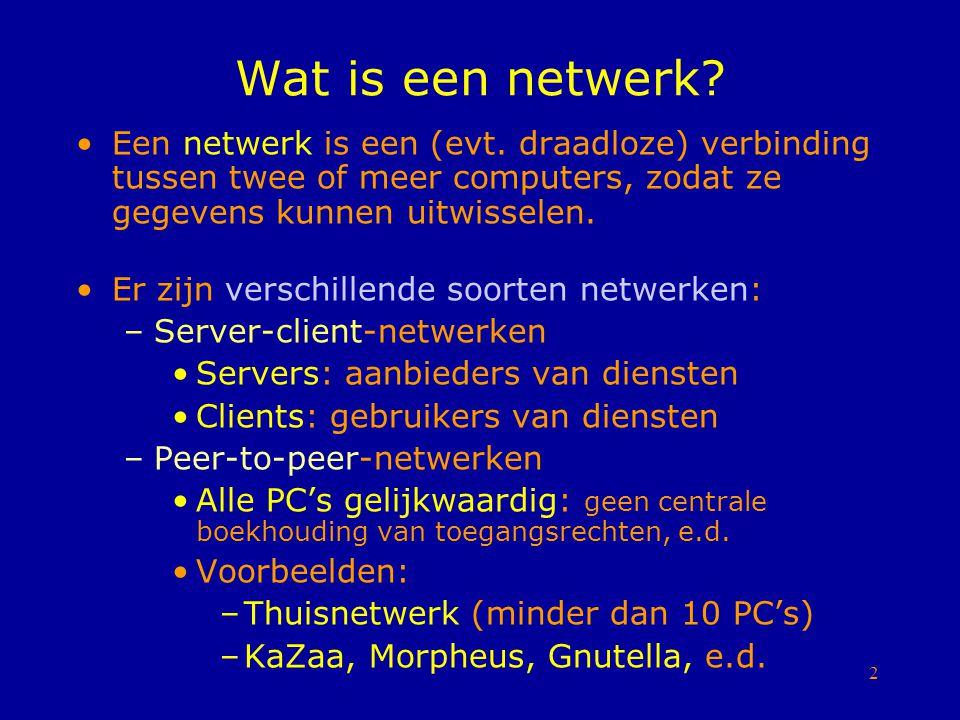 Wat is een netwerk Een netwerk is een (evt. draadloze) verbinding tussen twee of meer computers, zodat ze gegevens kunnen uitwisselen.