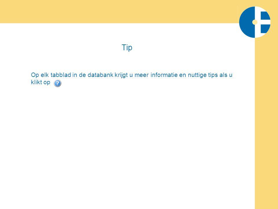Tip Op elk tabblad in de databank krijgt u meer informatie en nuttige tips als u klikt op