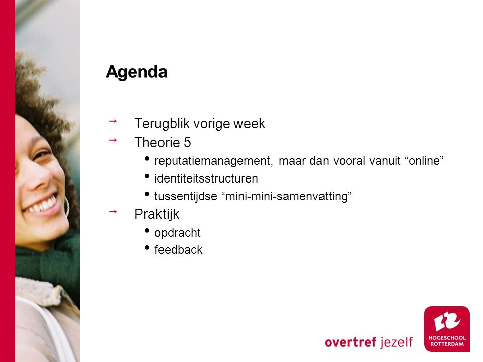 Agenda Terugblik vorige week Theorie 5 Praktijk
