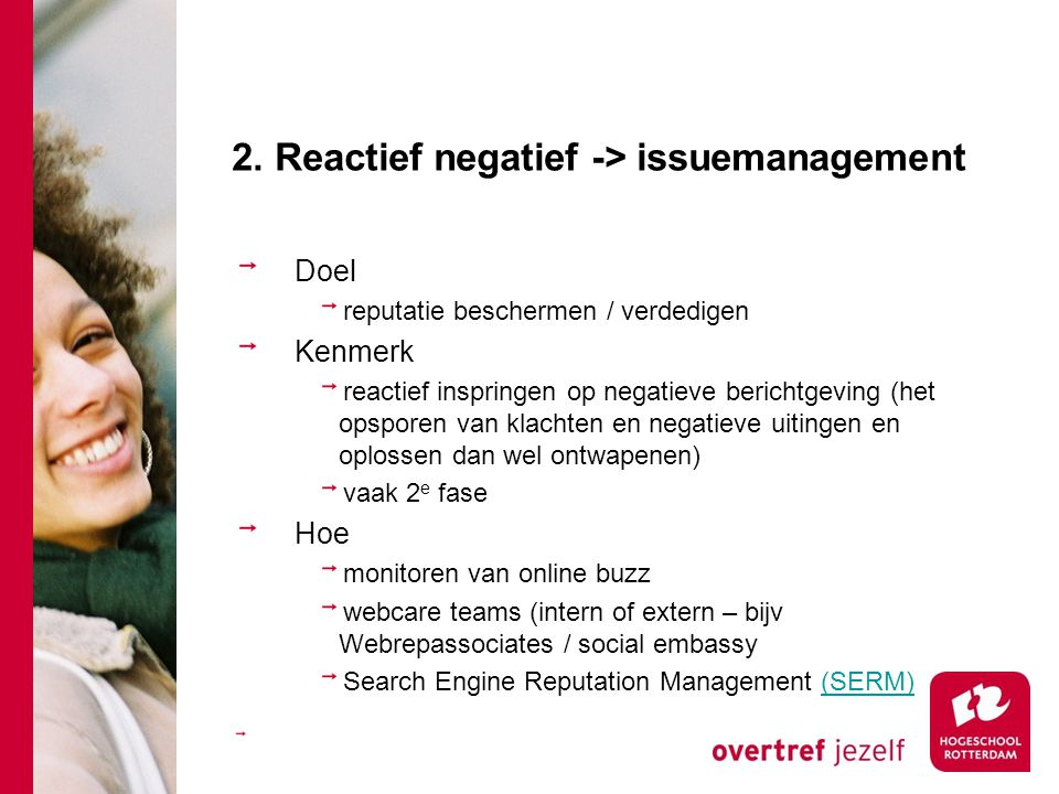 2. Reactief negatief -> issuemanagement