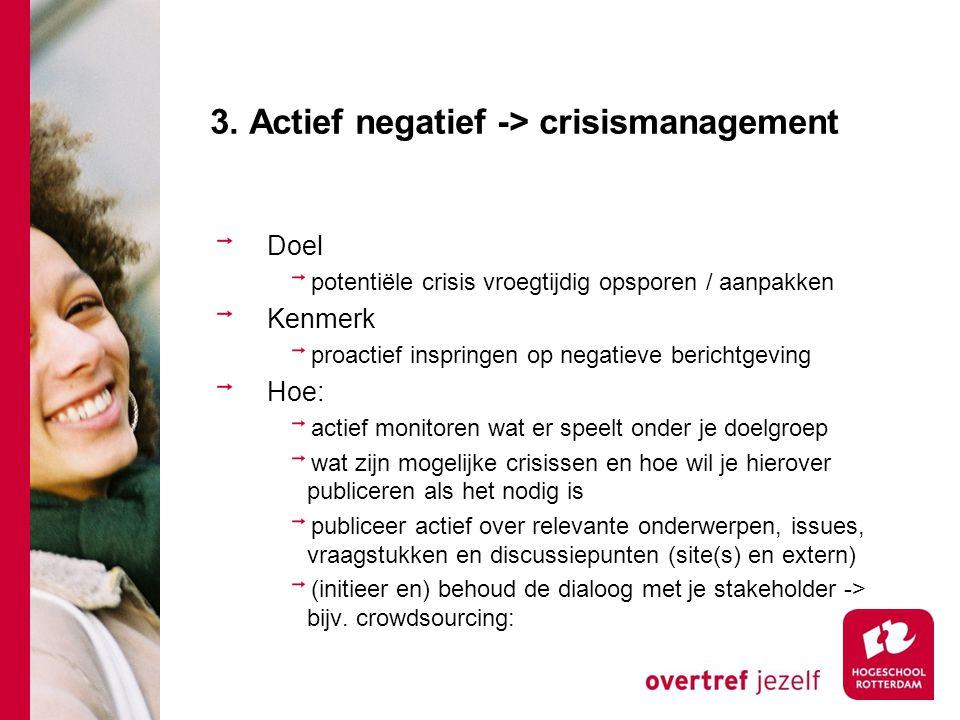 3. Actief negatief -> crisismanagement