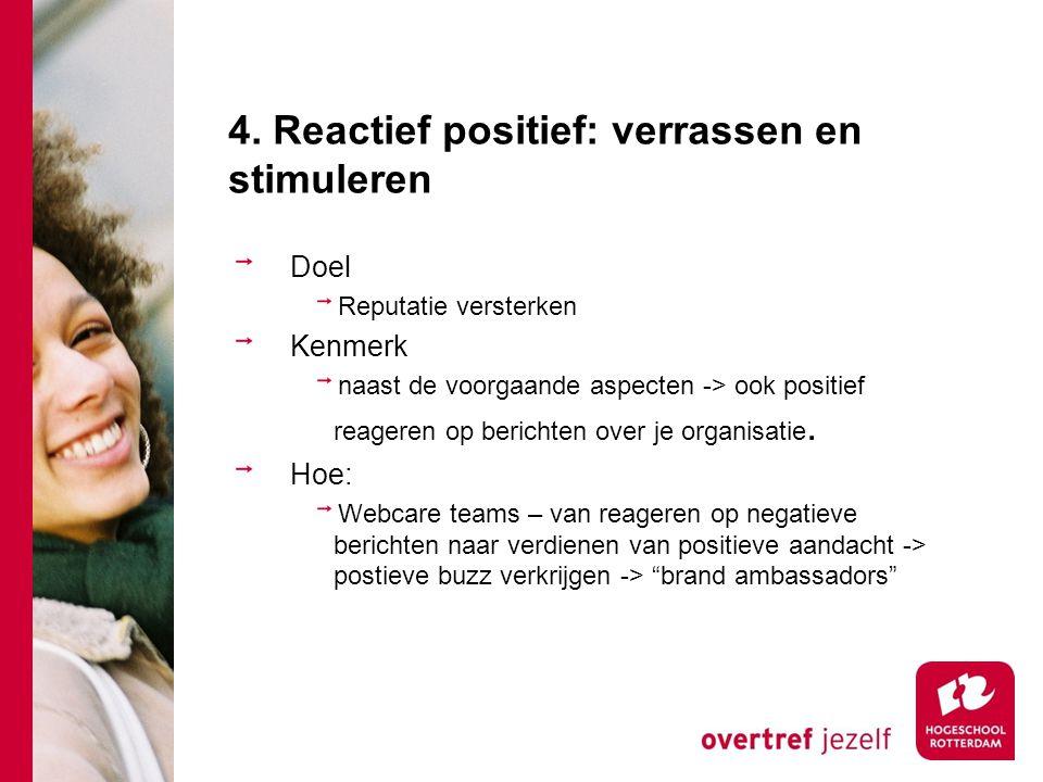 4. Reactief positief: verrassen en stimuleren