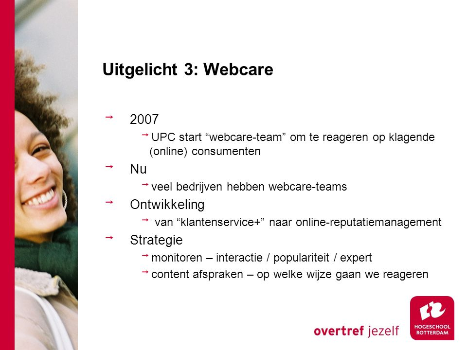 Uitgelicht 3: Webcare 2007 Nu Ontwikkeling Strategie