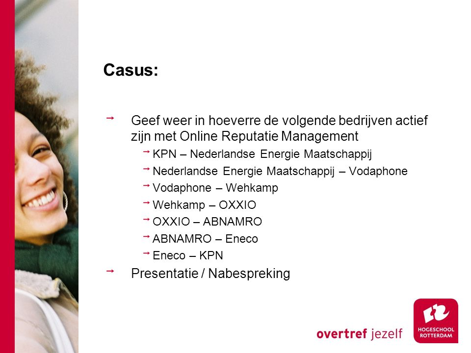 Casus: Geef weer in hoeverre de volgende bedrijven actief zijn met Online Reputatie Management. KPN – Nederlandse Energie Maatschappij.