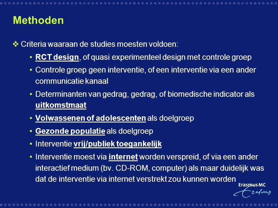 Methoden Criteria waaraan de studies moesten voldoen:
