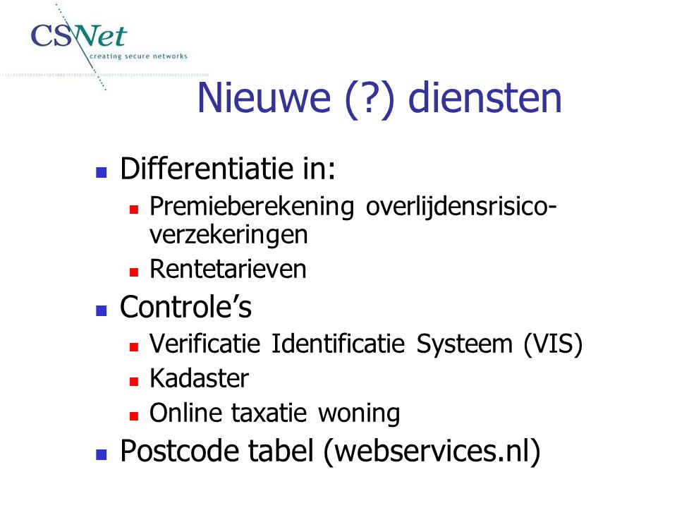 Nieuwe ( ) diensten Differentiatie in: Controle's