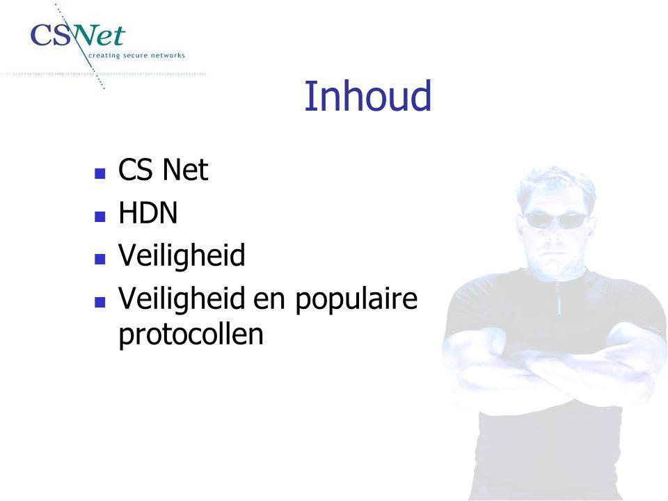 Inhoud CS Net HDN Veiligheid Veiligheid en populaire protocollen