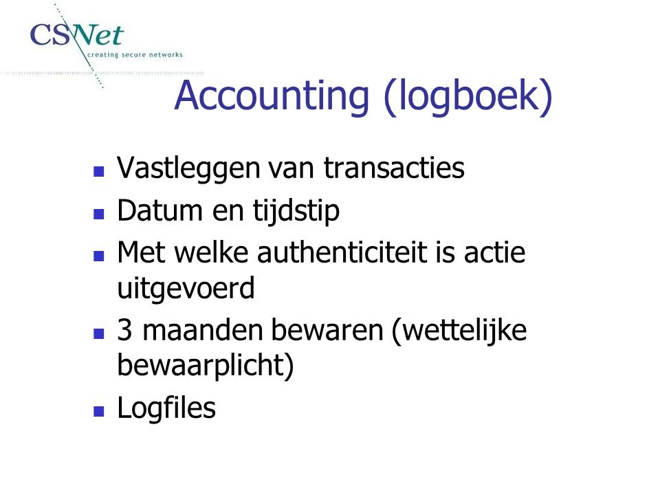 Accounting (logboek) Vastleggen van transacties Datum en tijdstip