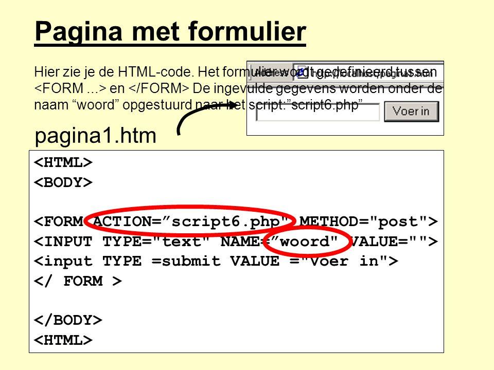 Pagina met formulier pagina1.htm <HTML> <BODY>