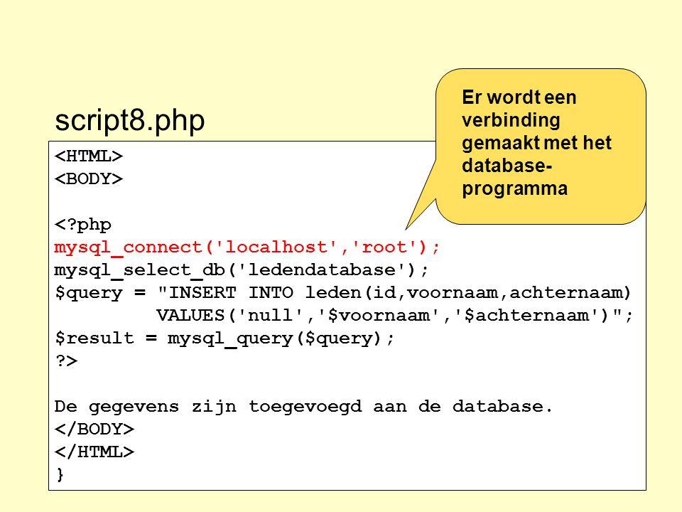 script8.php Er wordt een verbinding gemaakt met het database-programma