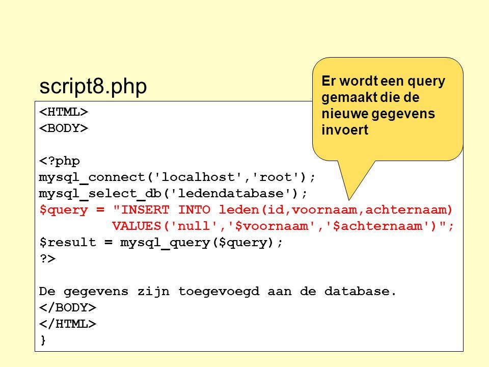 script8.php Er wordt een query gemaakt die de nieuwe gegevens invoert