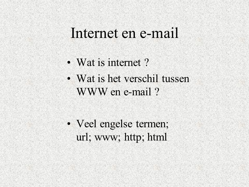 Internet en e-mail Wat is internet
