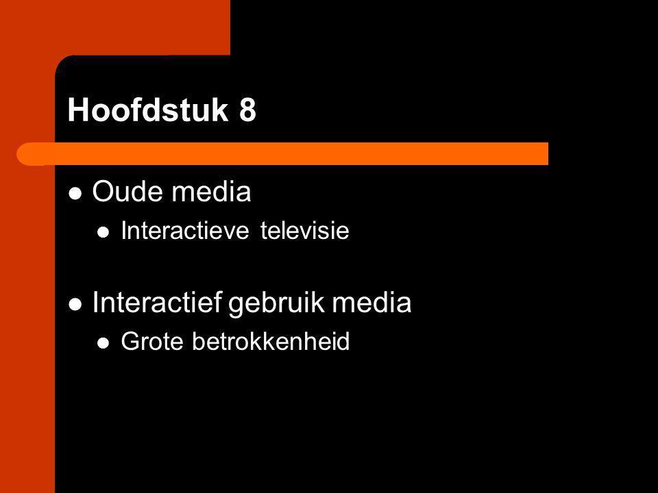 Hoofdstuk 8 Oude media Interactief gebruik media