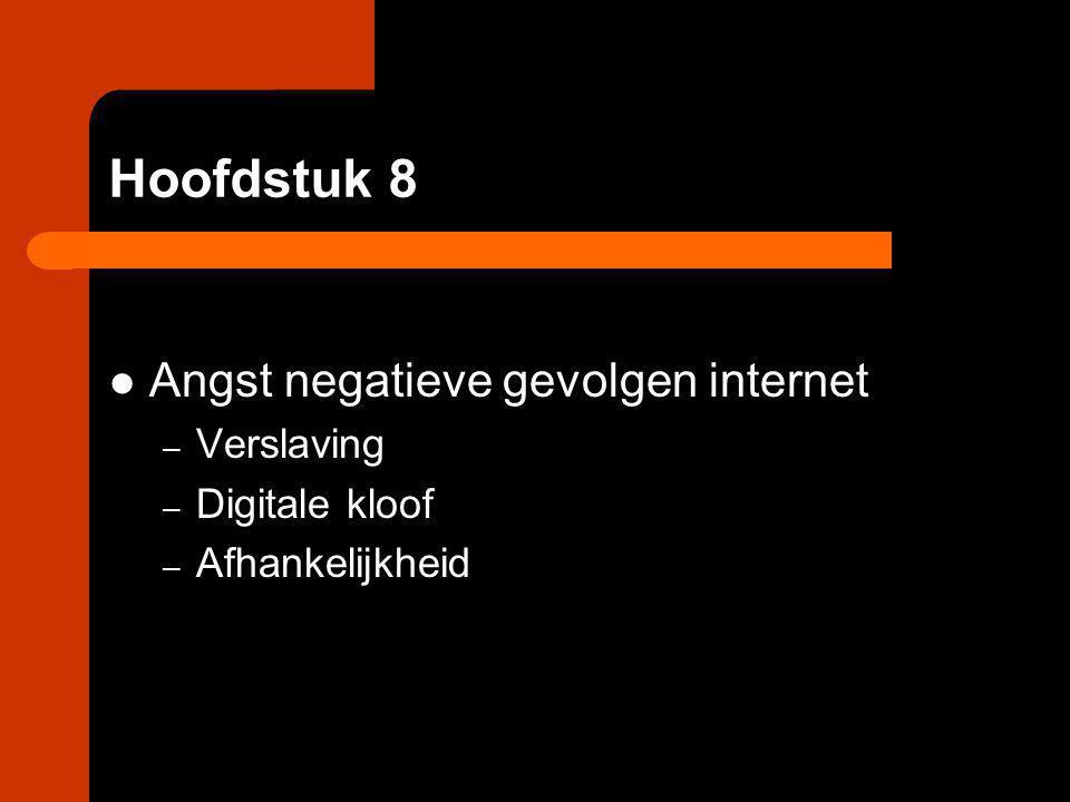 Hoofdstuk 8 Angst negatieve gevolgen internet Verslaving