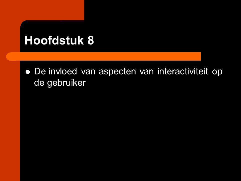 Hoofdstuk 8 De invloed van aspecten van interactiviteit op de gebruiker