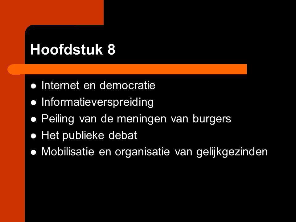Hoofdstuk 8 Internet en democratie Informatieverspreiding