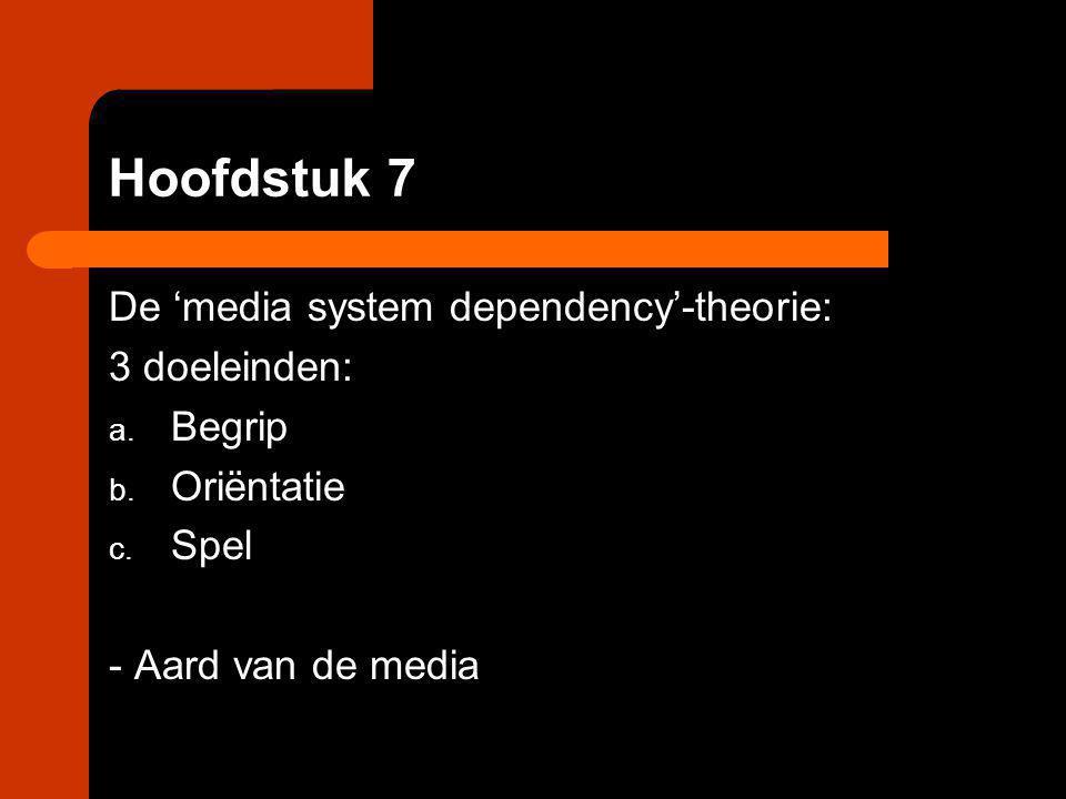 Hoofdstuk 7 De 'media system dependency'-theorie: 3 doeleinden: Begrip