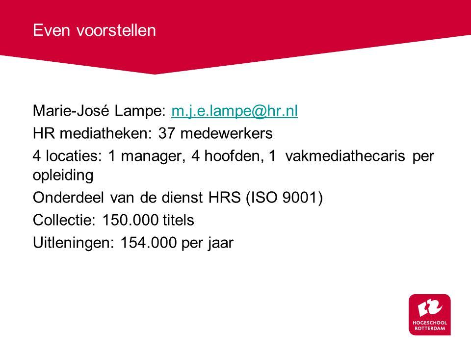 Even voorstellen Marie-José Lampe: m.j.e.lampe@hr.nl