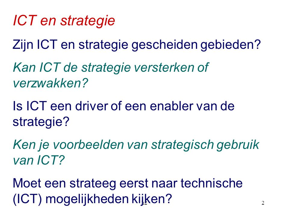 ICT en strategie Zijn ICT en strategie gescheiden gebieden