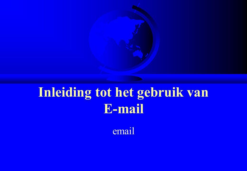 Inleiding tot het gebruik van E-mail