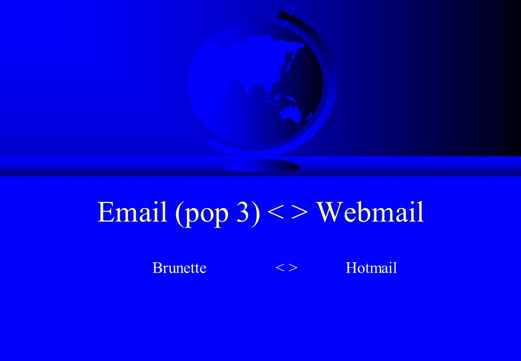 Email (pop 3) < > Webmail