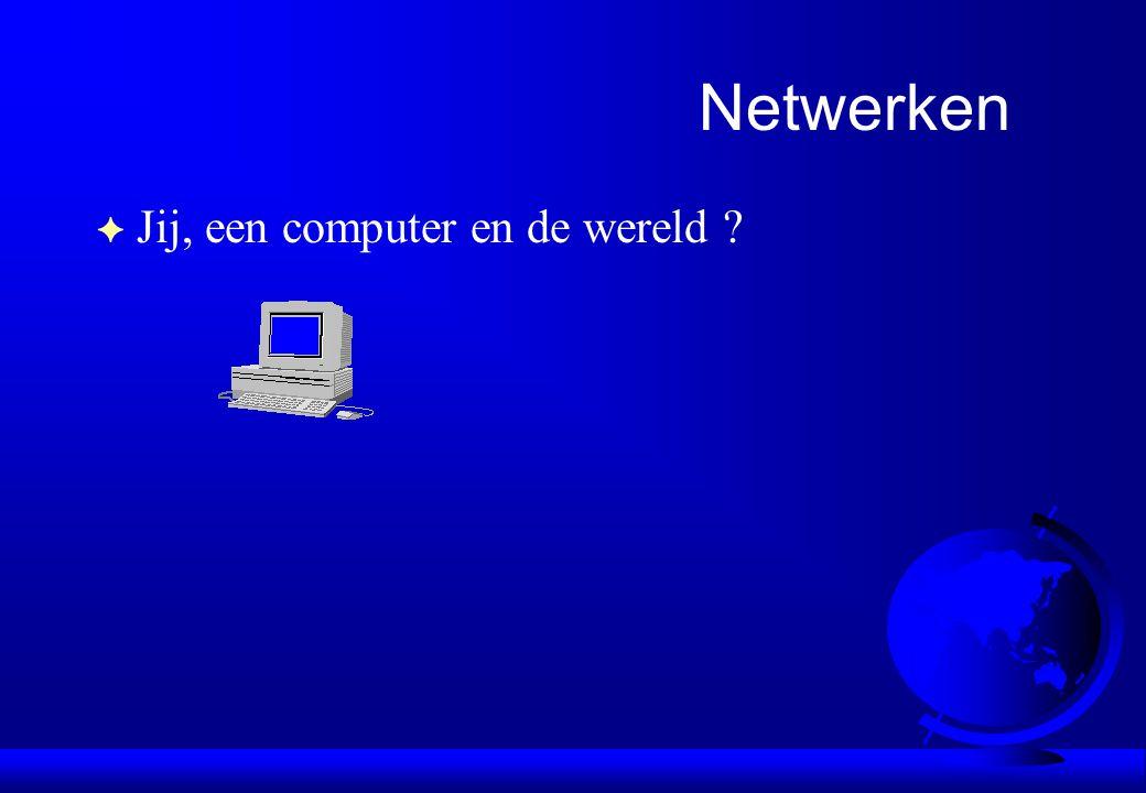 Netwerken Jij, een computer en de wereld