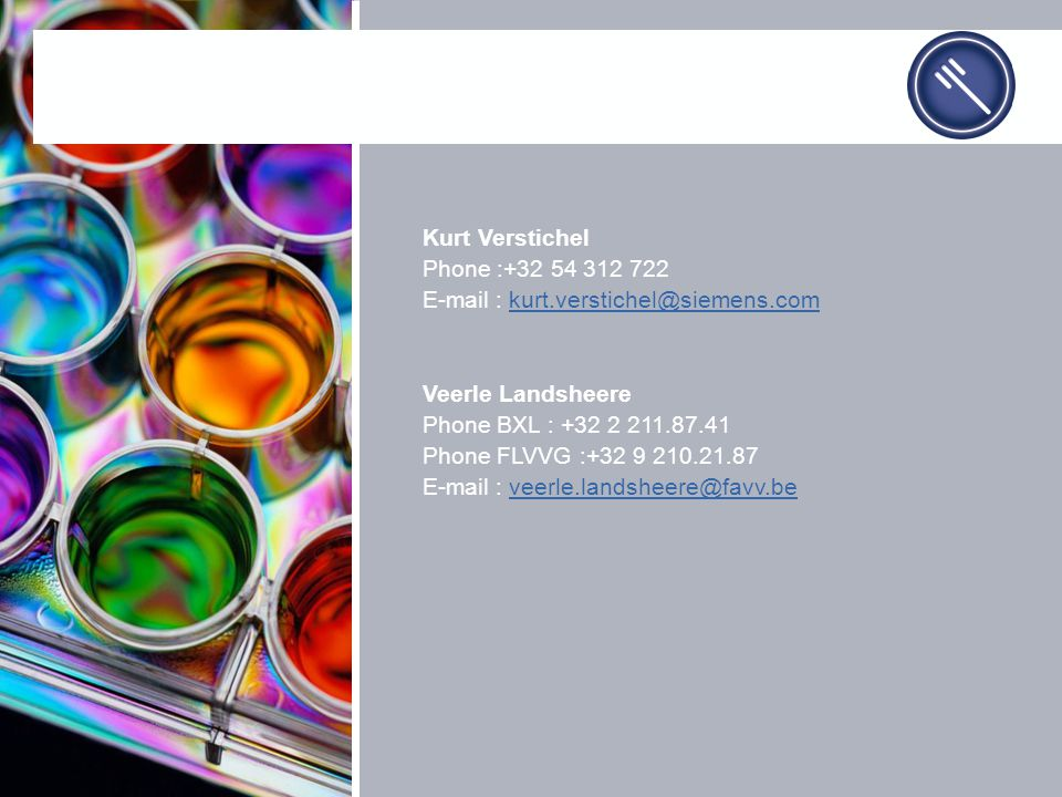 Kurt Verstichel Phone :+32 54 312 722. E-mail : kurt.verstichel@siemens.com. Veerle Landsheere. Phone BXL : +32 2 211.87.41.