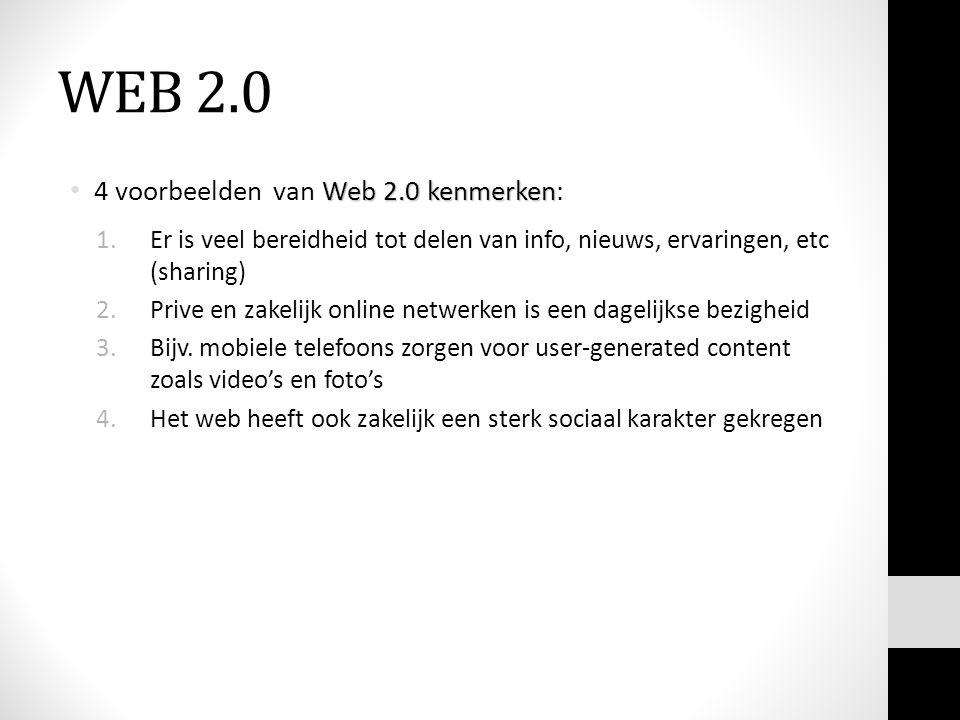 WEB 2.0 4 voorbeelden van Web 2.0 kenmerken: