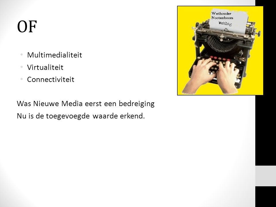 OF Multimedialiteit Virtualiteit Connectiviteit