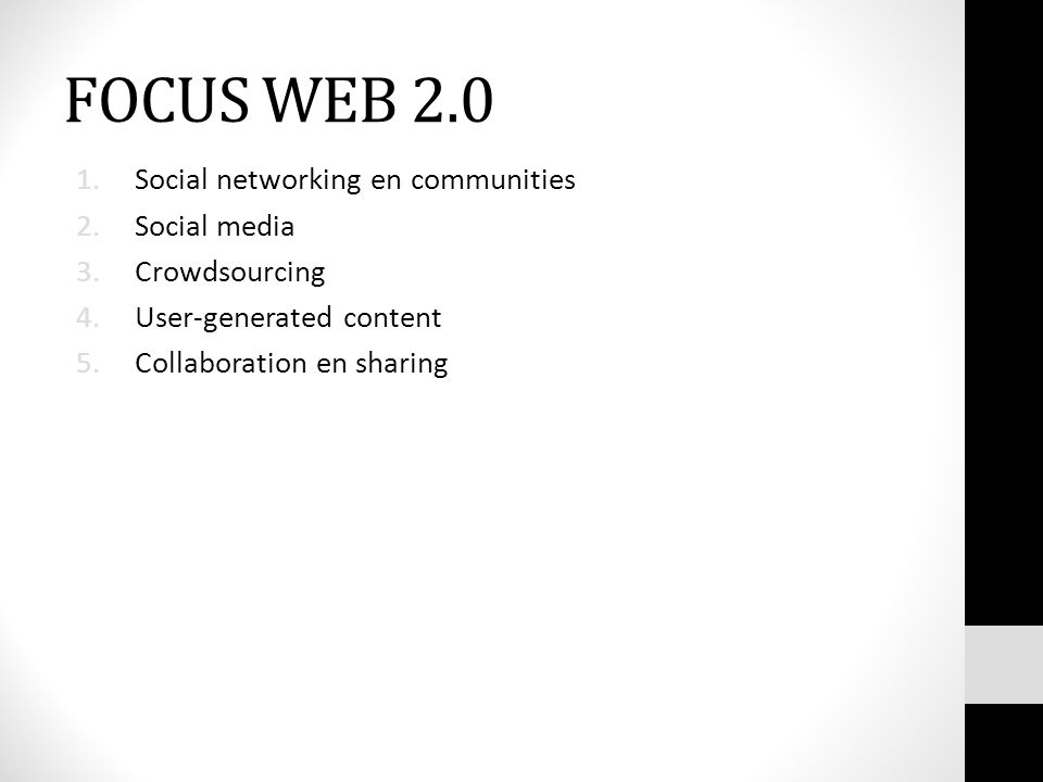 FOCUS WEB 2.0 Social networking en communities Social media