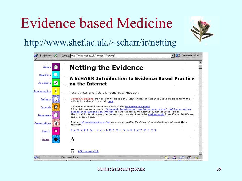 Evidence based Medicine http://www.shef.ac.uk./~scharr/ir/netting