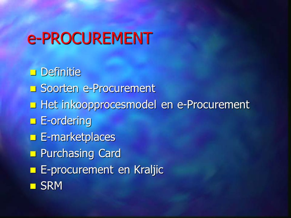 e-PROCUREMENT Definitie Soorten e-Procurement