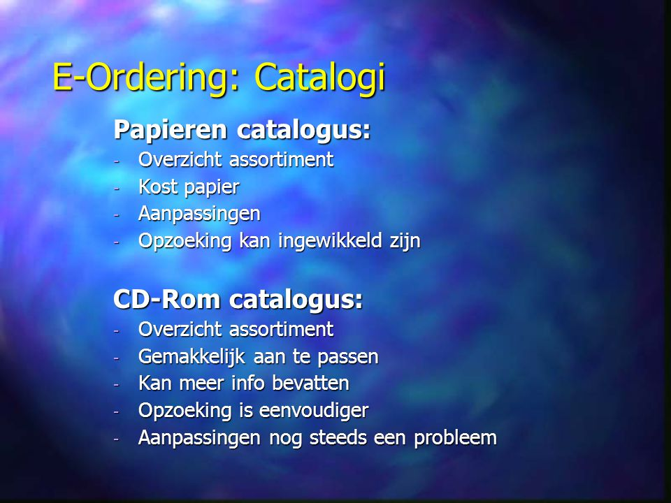 E-Ordering: Catalogi Papieren catalogus: CD-Rom catalogus: