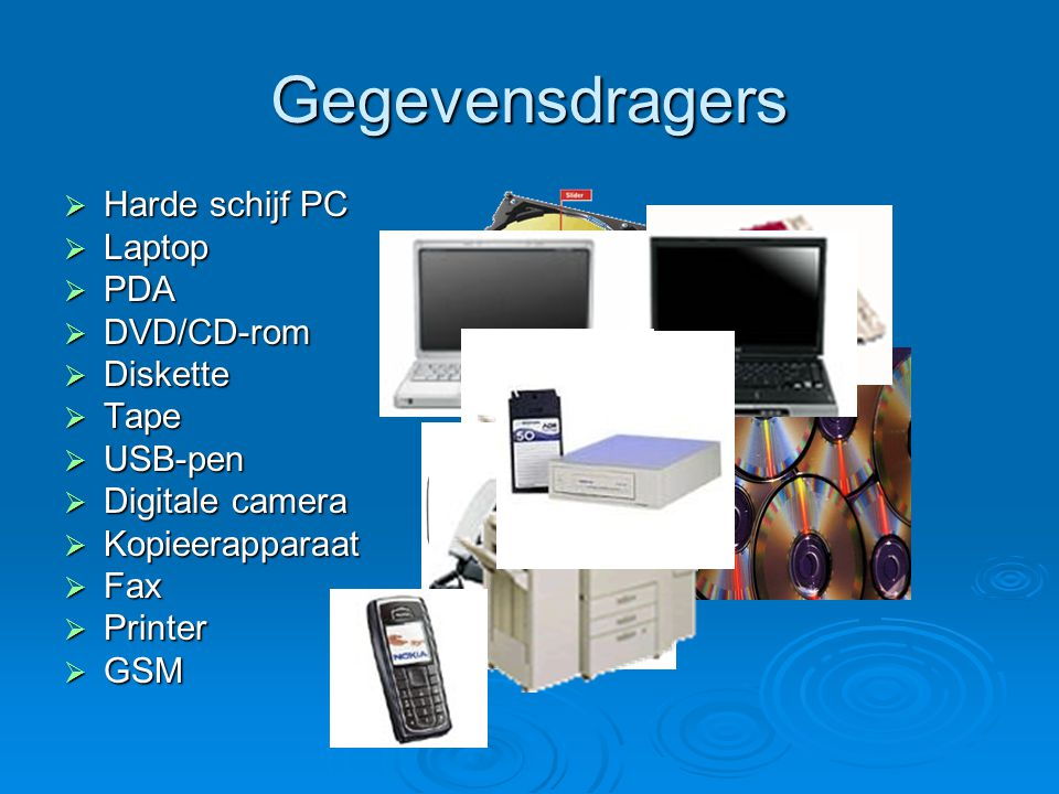 Gegevensdragers Harde schijf PC Laptop PDA DVD/CD-rom Diskette Tape