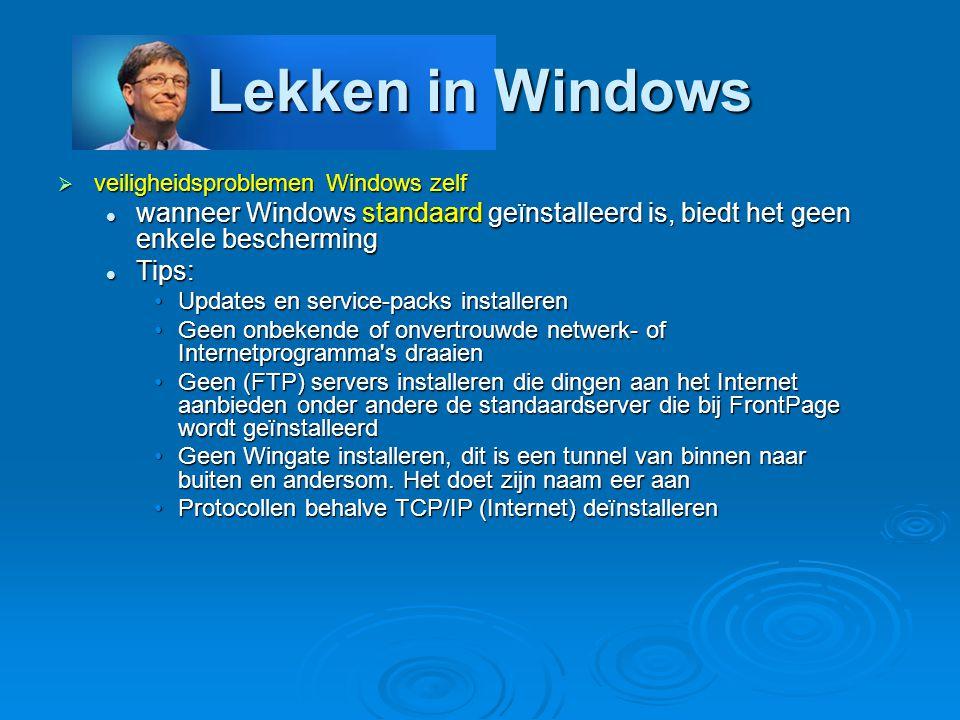 Lekken in Windows veiligheidsproblemen Windows zelf. wanneer Windows standaard geïnstalleerd is, biedt het geen enkele bescherming.