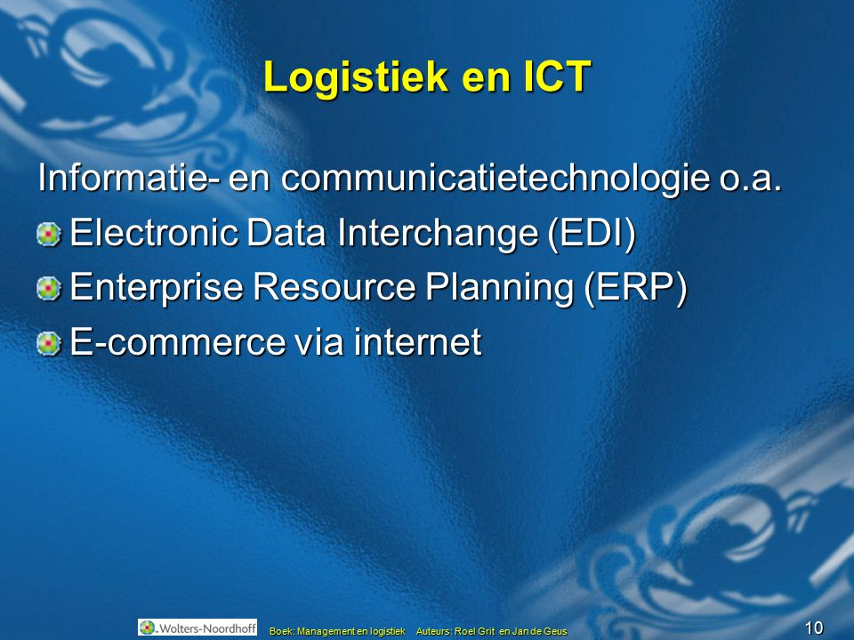 Logistiek en ICT Informatie- en communicatietechnologie o.a.